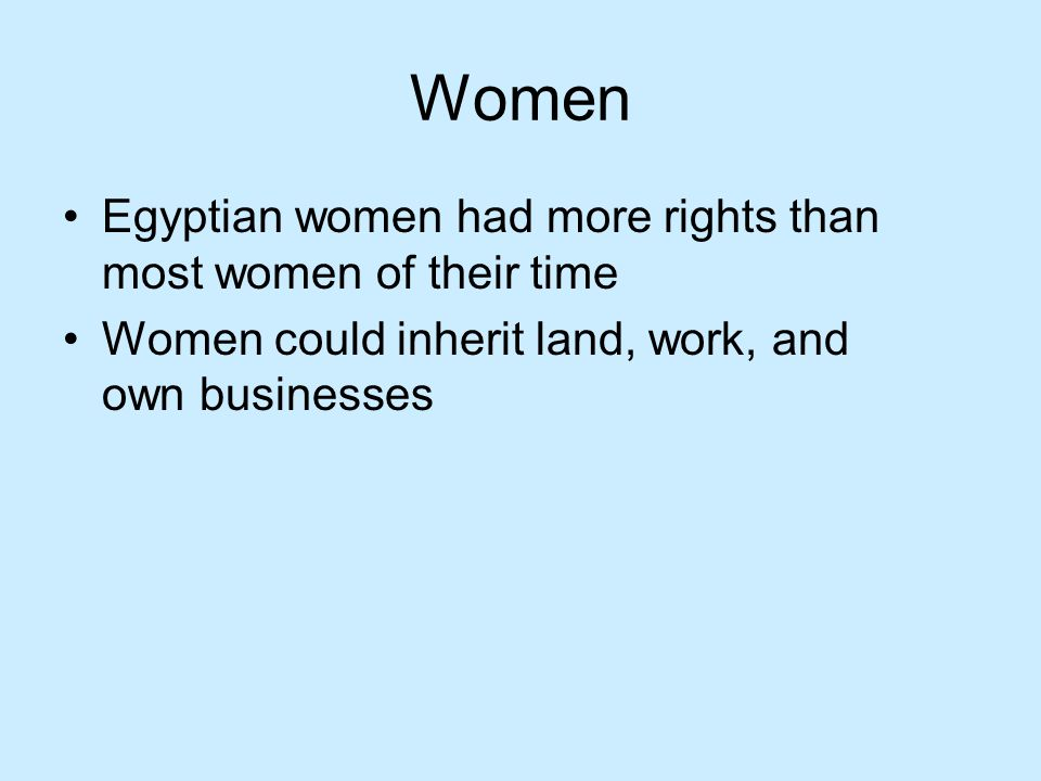 Women Egyptian women had more rights than most women of their time