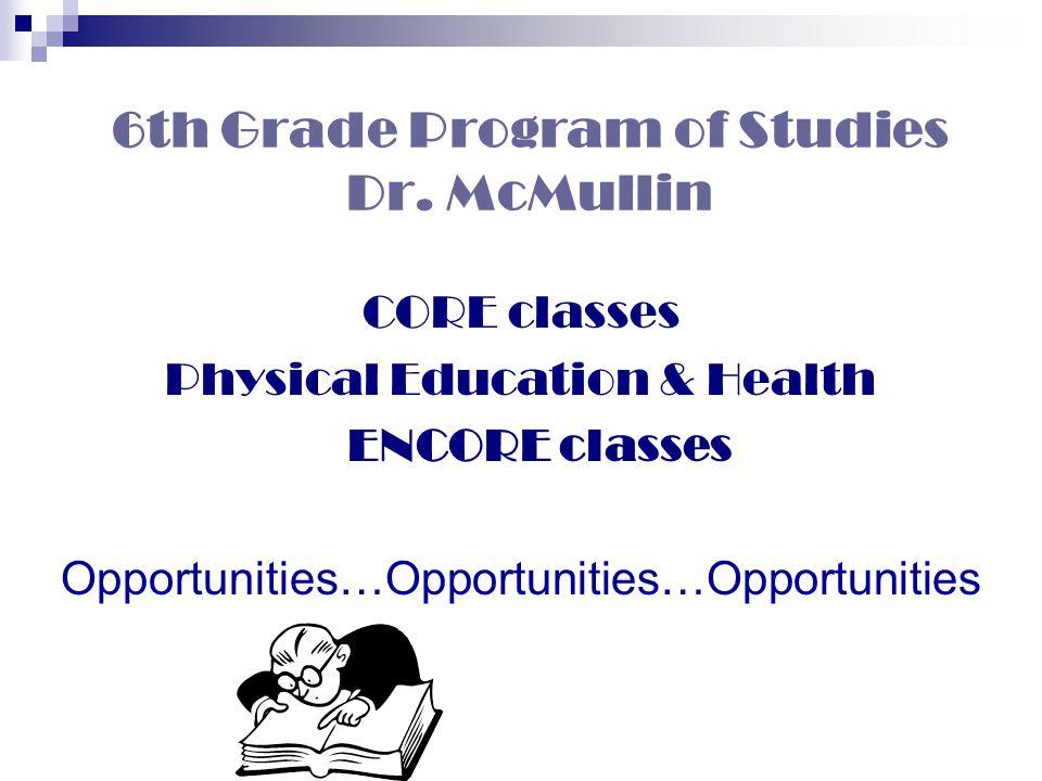 6th Grade Program of Studies Dr. McMullin