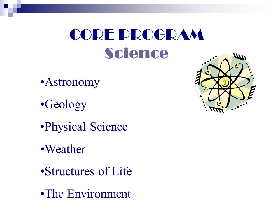 CORE PROGRAM Science Astronomy Geology Physical Science Weather