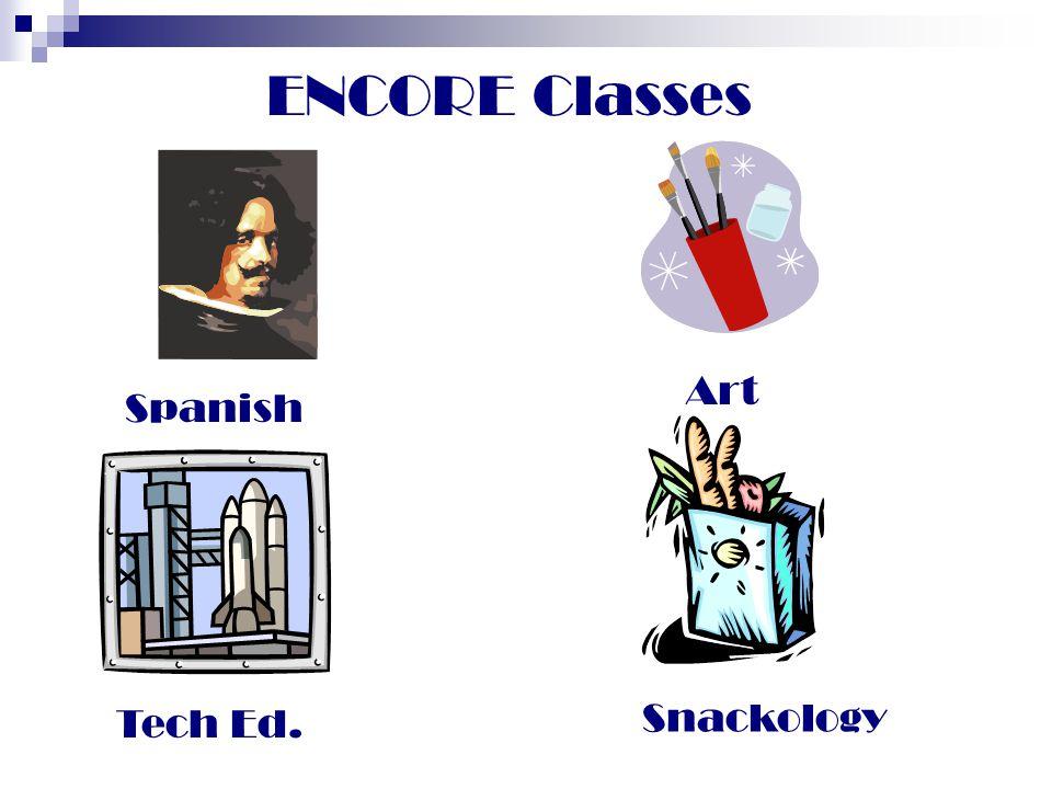 ENCORE Classes Art Spanish Tech Ed. Snackology