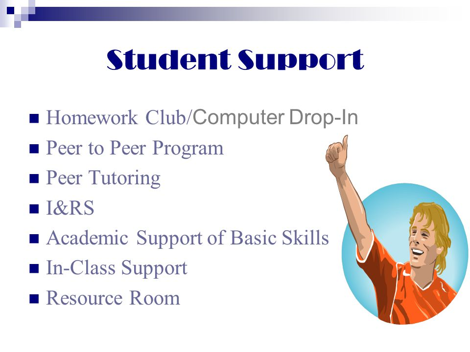Student Support Homework Club/Computer Drop-In Peer to Peer Program
