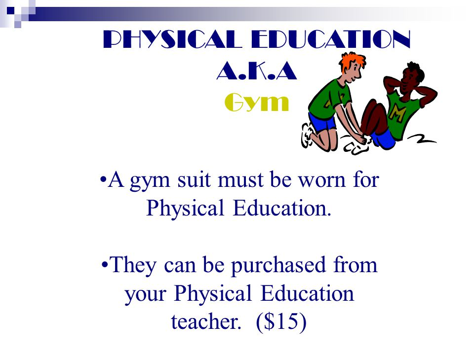 PHYSICAL EDUCATION A.K.A Gym