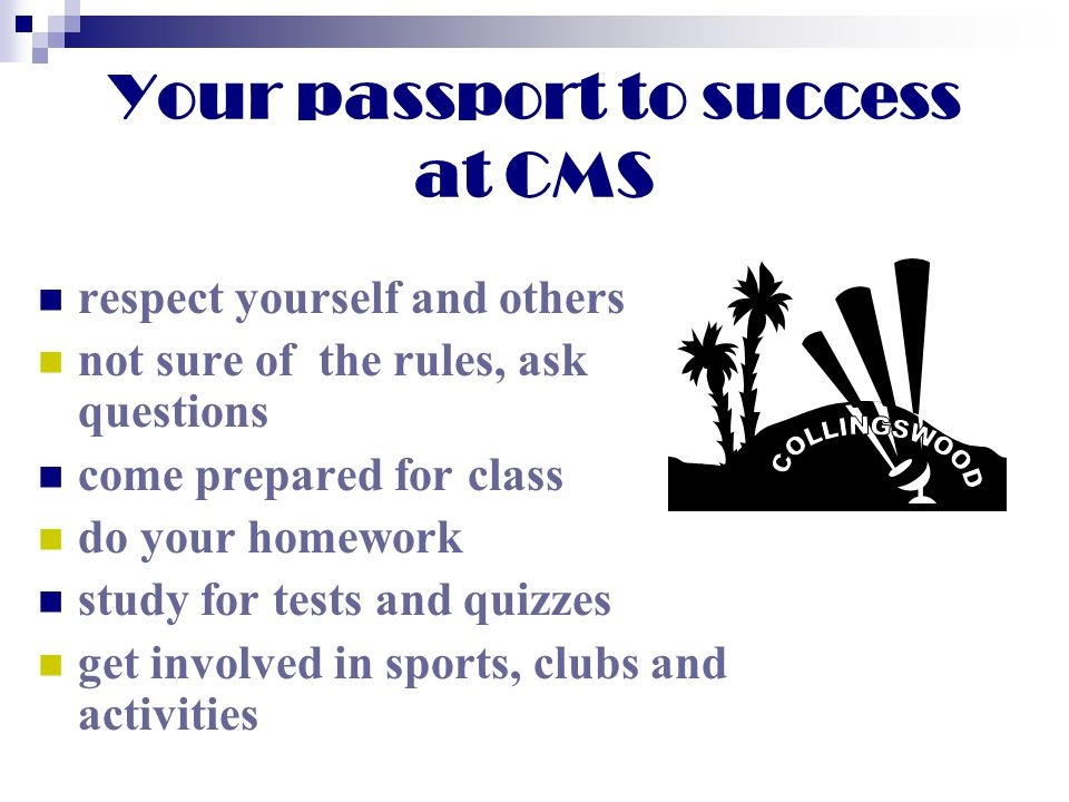Your passport to success at CMS