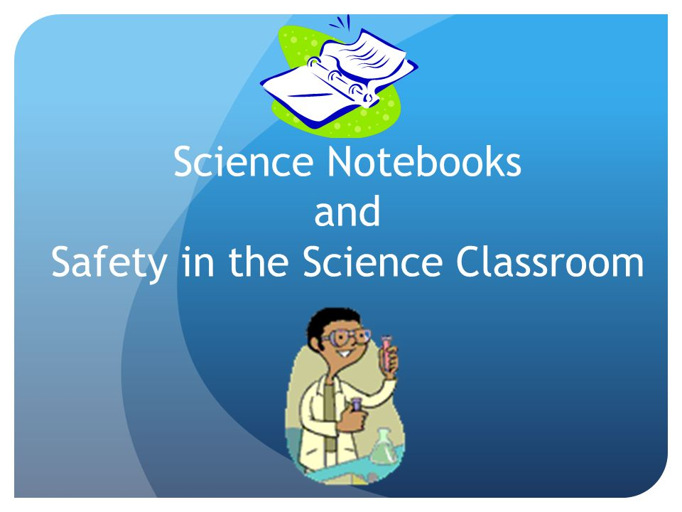 Science Notebooks and Safety in the Science Classroom