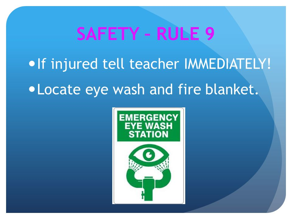 SAFETY – RULE 9 If injured tell teacher IMMEDIATELY!