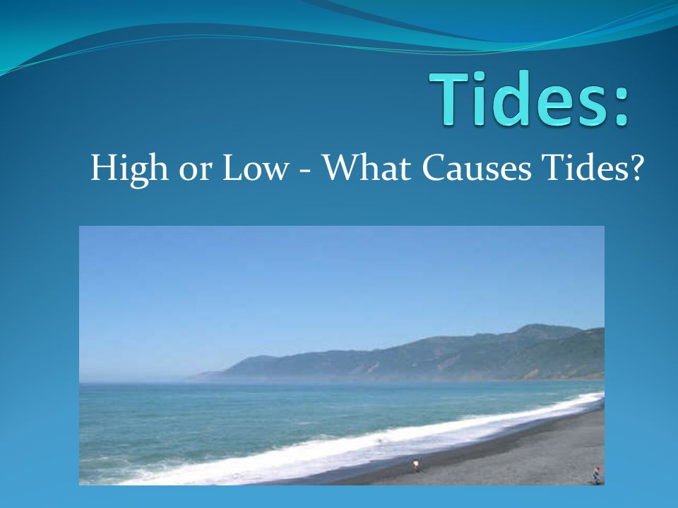 High or Low - What Causes Tides