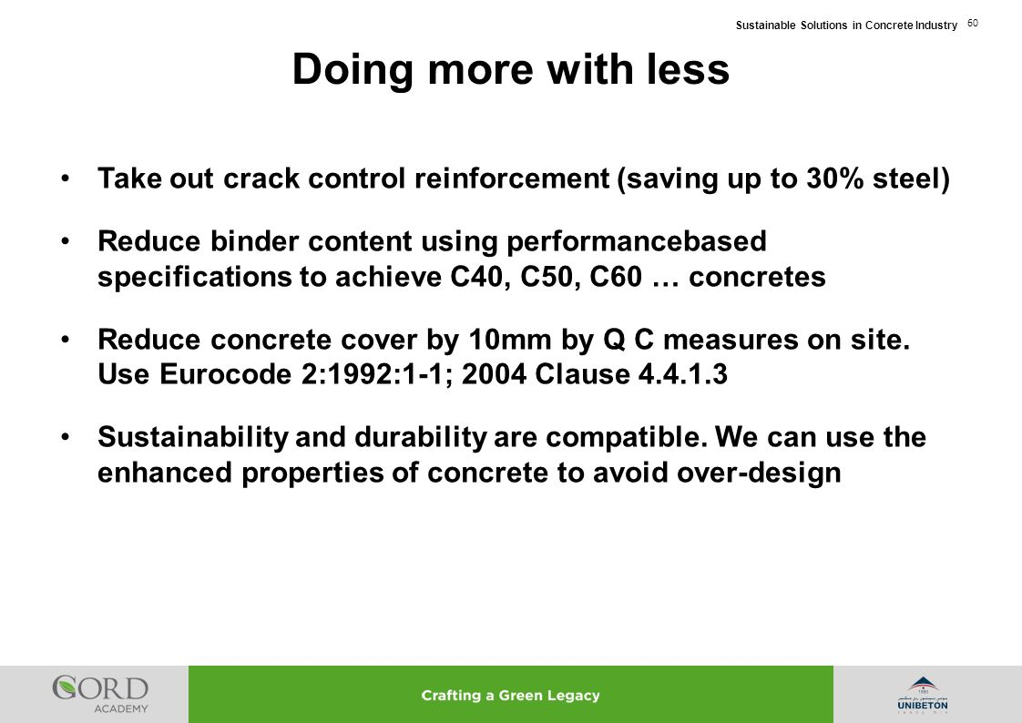 Doing more with less Take out crack control reinforcement (saving up to 30% steel)