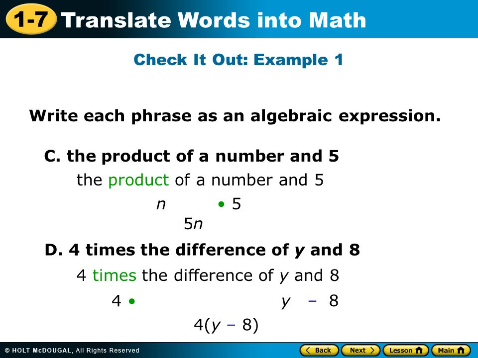 Check It Out: Example 1 Write each phrase as an algebraic expression. C. the product of a number and 5.