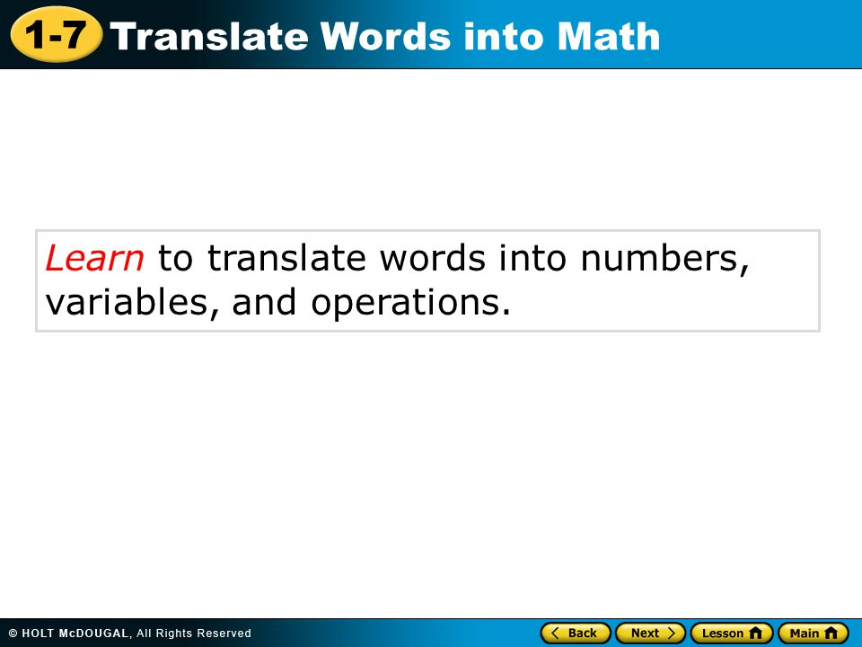 Learn to translate words into numbers, variables, and operations.