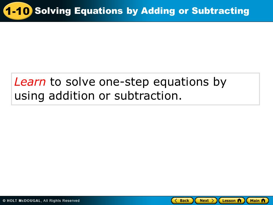 Learn to solve one-step equations by using addition or subtraction.