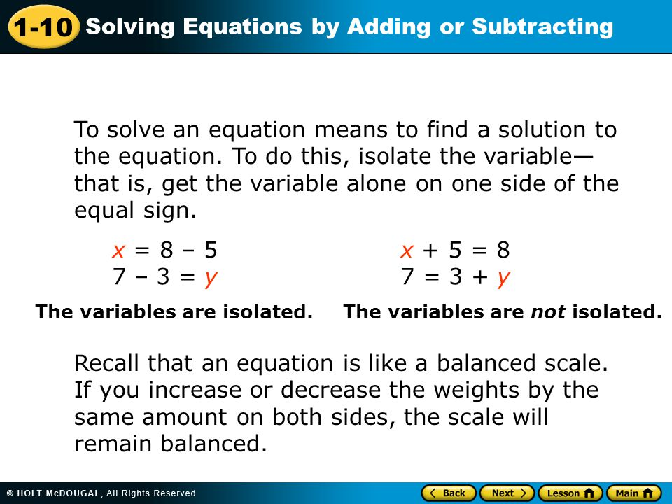 To solve an equation means to find a solution to the equation