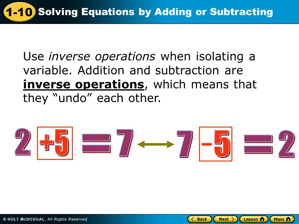 Use inverse operations when isolating a variable