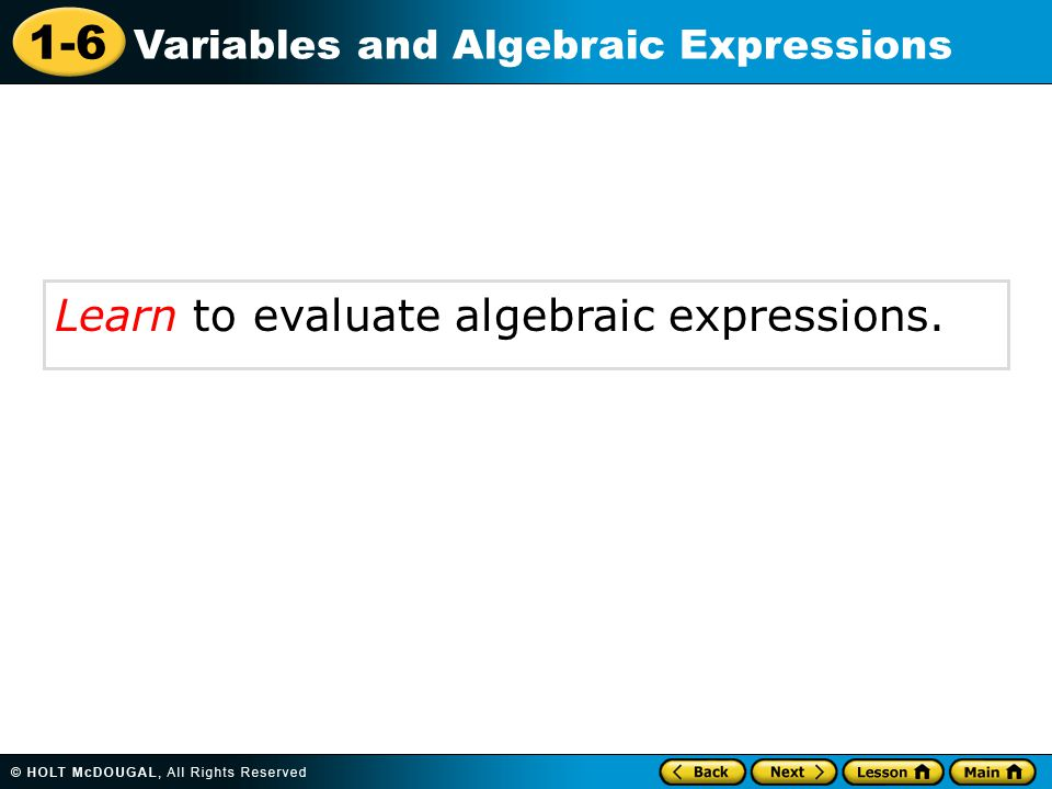 Learn to evaluate algebraic expressions.