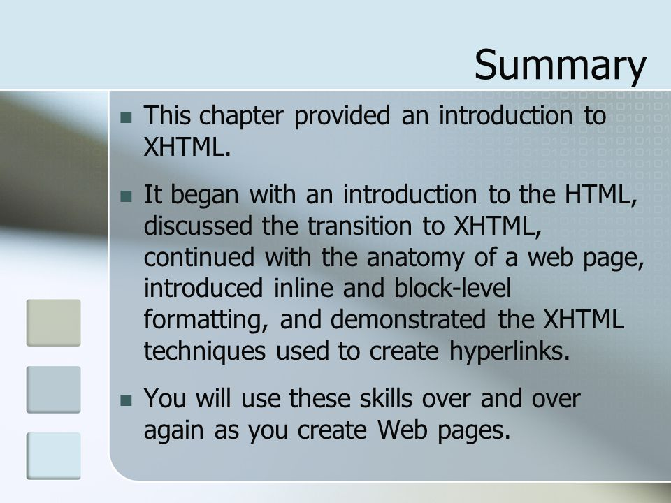 Summary This chapter provided an introduction to XHTML.