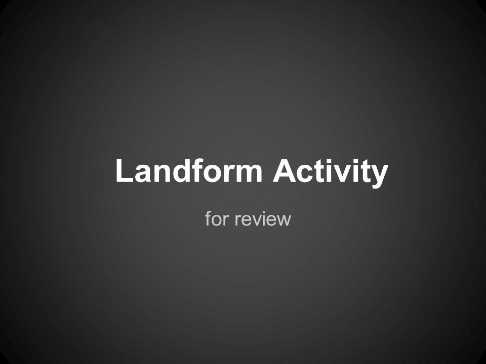 Landform Activity for review