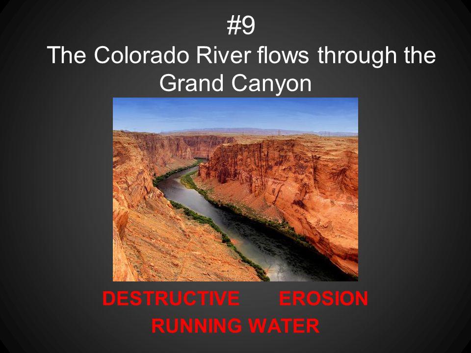 #9 The Colorado River flows through the Grand Canyon