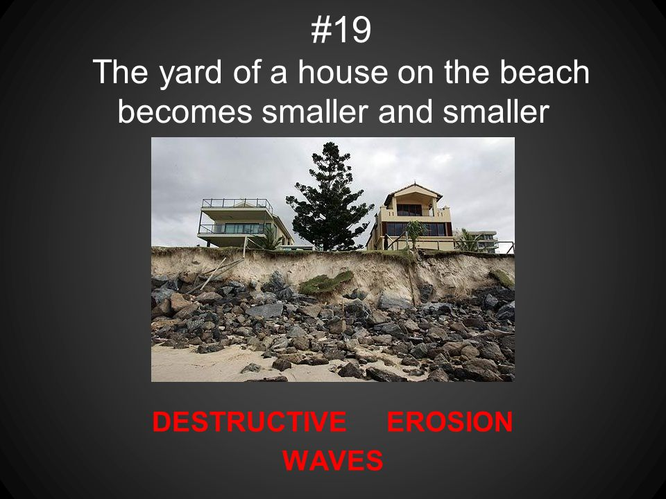 #19 The yard of a house on the beach becomes smaller and smaller