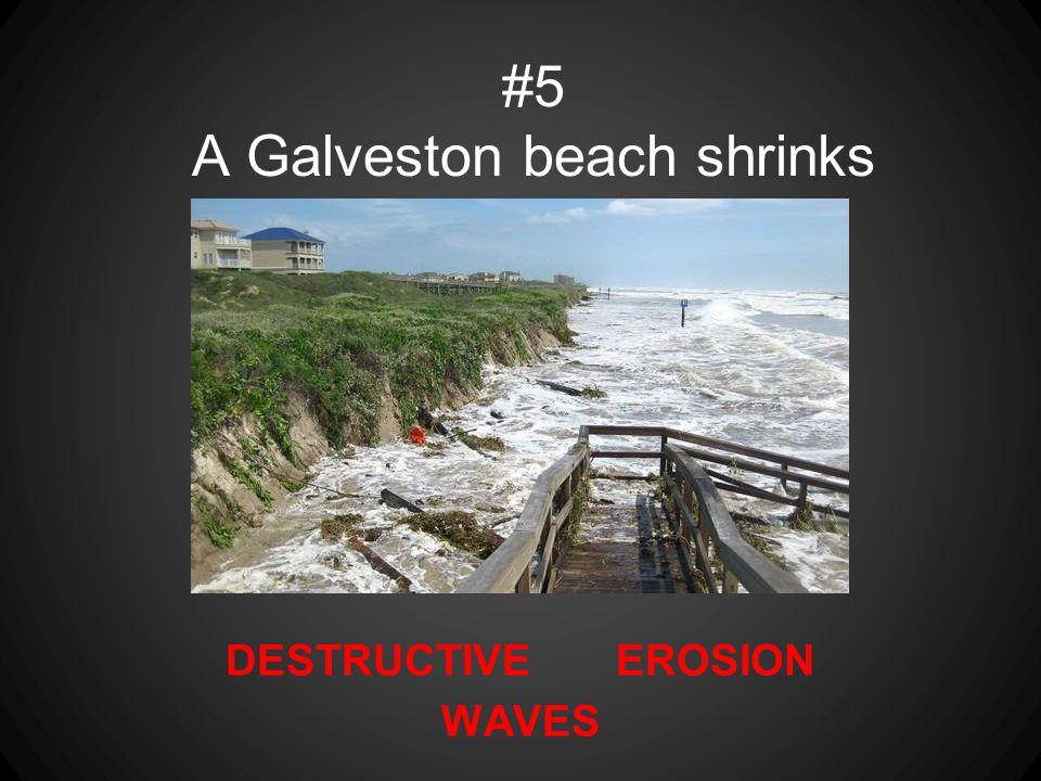 #5 A Galveston beach shrinks