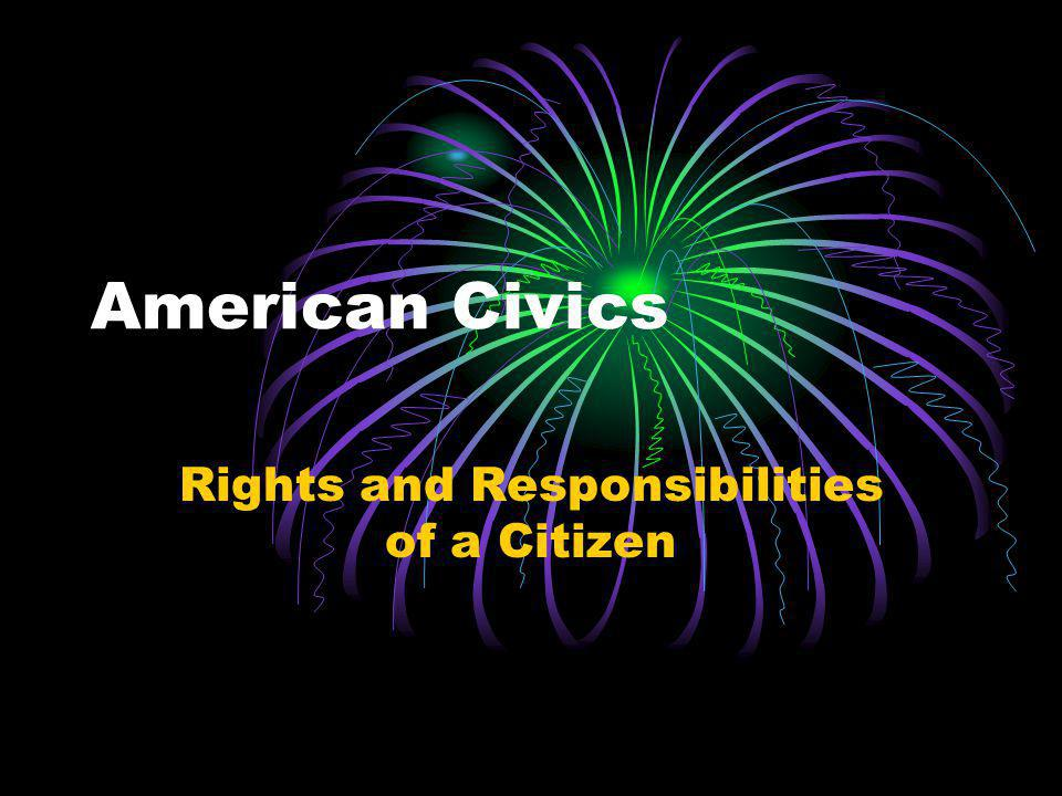 Rights and Responsibilities of a Citizen
