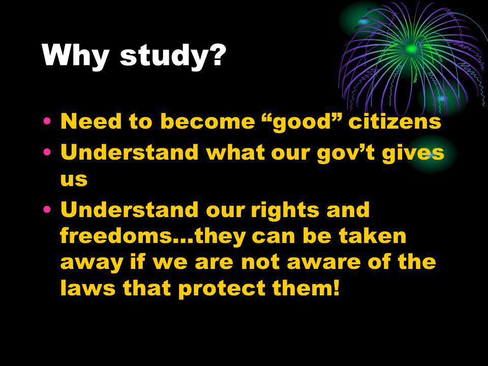 Why study Need to become good citizens