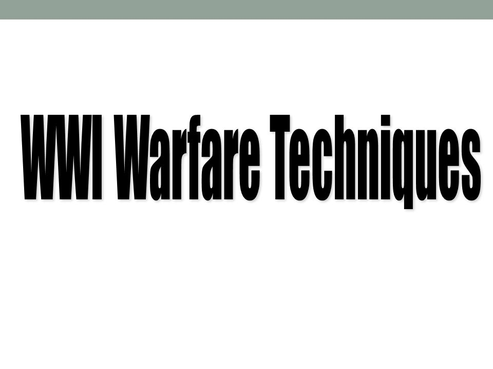 WWI Warfare Techniques