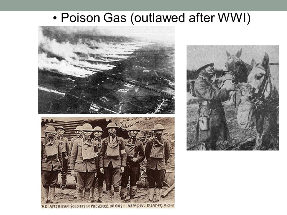 Poison Gas (outlawed after WWI)