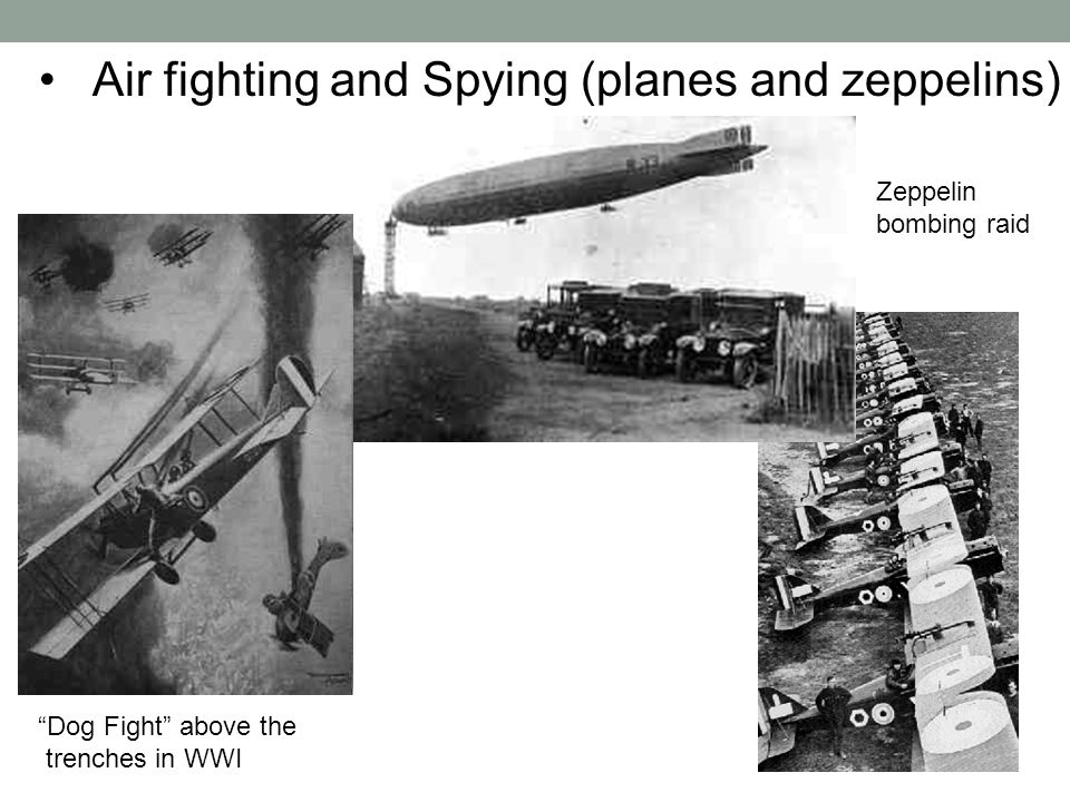 Air fighting and Spying (planes and zeppelins)