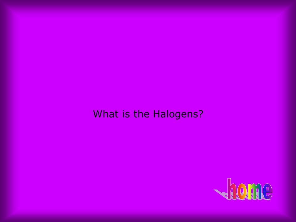 What is the Halogens home