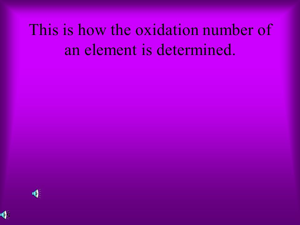 This is how the oxidation number of an element is determined.
