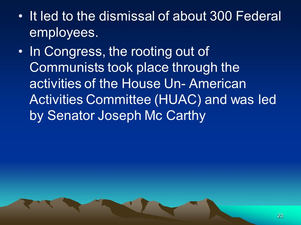 It led to the dismissal of about 300 Federal employees.