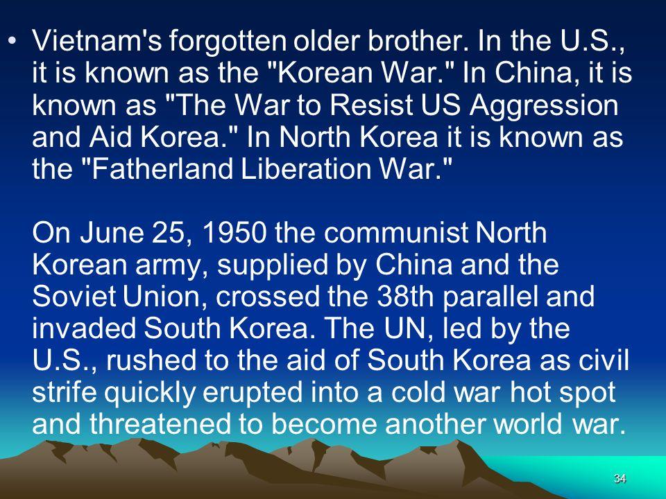 Vietnam s forgotten older brother. In the U. S