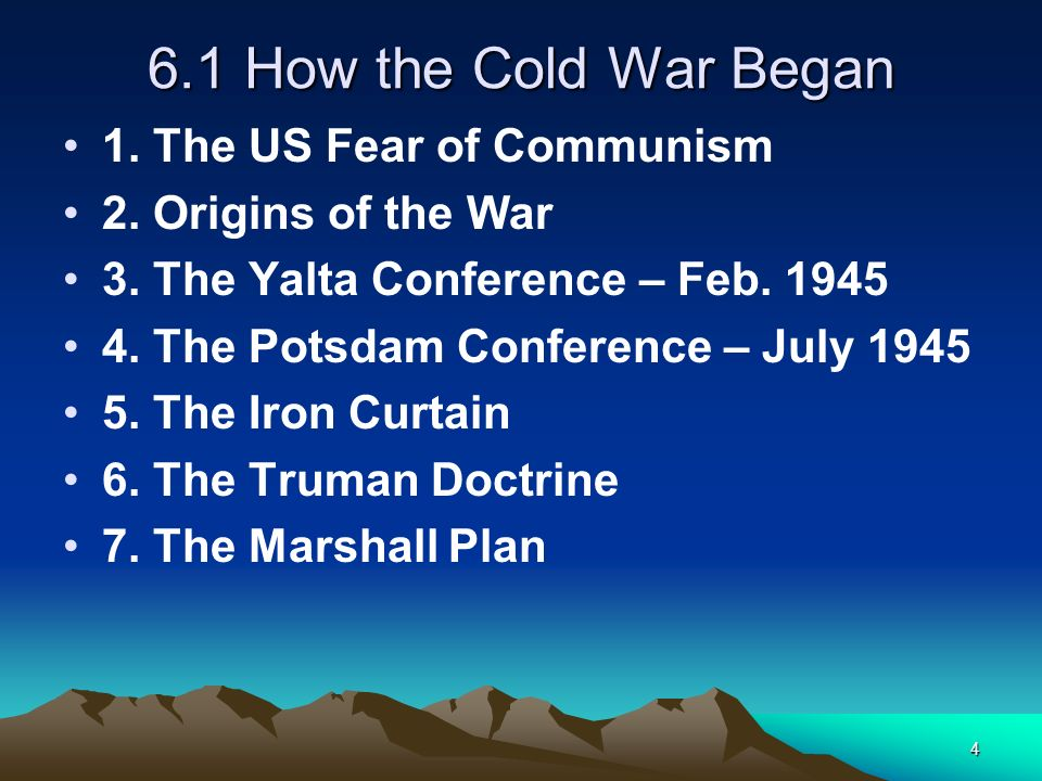 6.1 How the Cold War Began 1. The US Fear of Communism