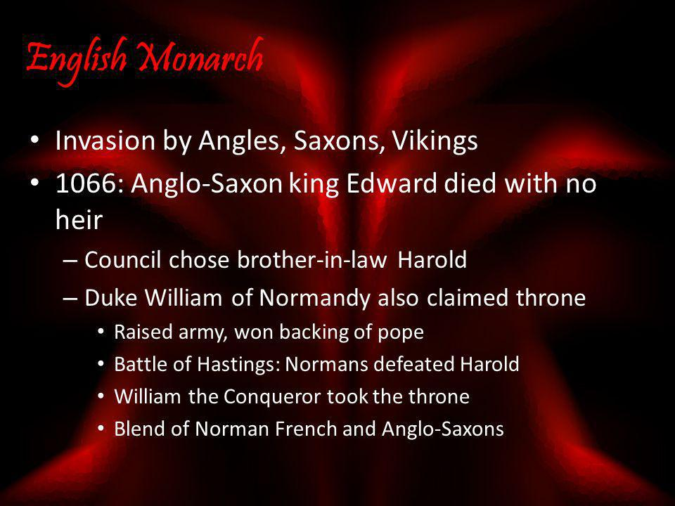 English Monarch Invasion by Angles, Saxons, Vikings