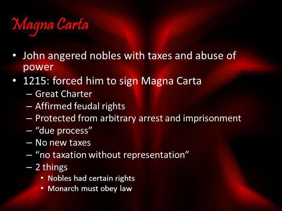 Magna Carta John angered nobles with taxes and abuse of power