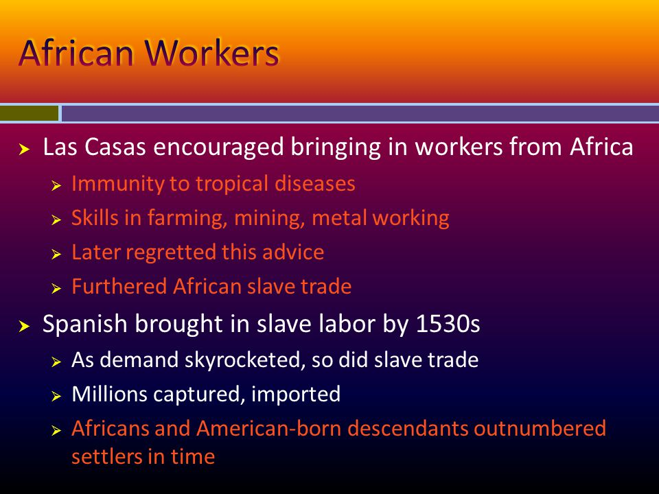 African Workers Las Casas encouraged bringing in workers from Africa