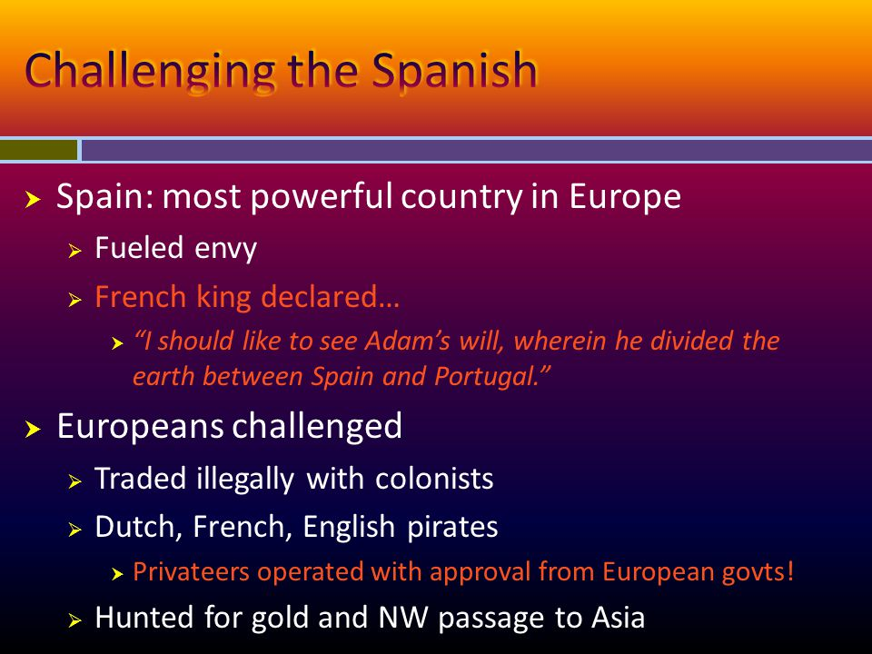 Challenging the Spanish