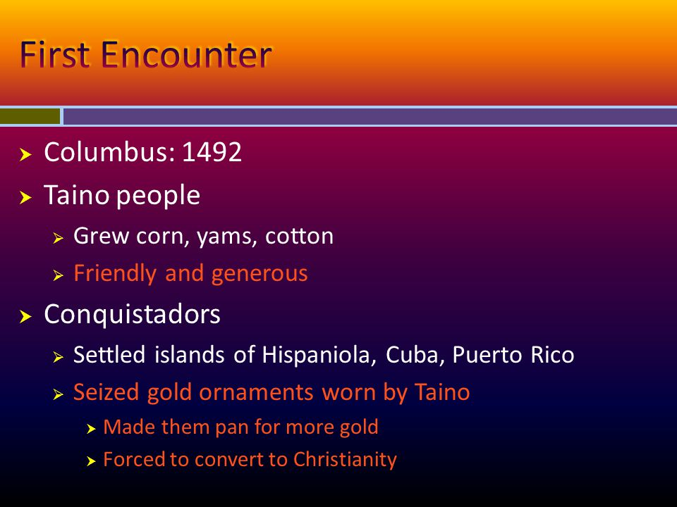 First Encounter Columbus: 1492 Taino people Conquistadors