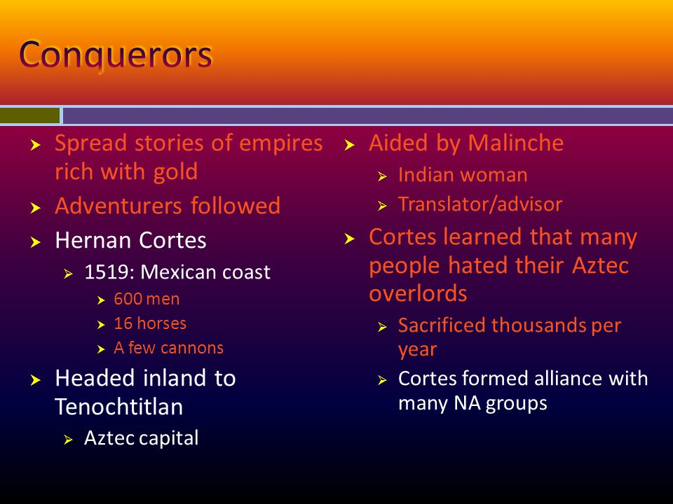 Conquerors Spread stories of empires rich with gold