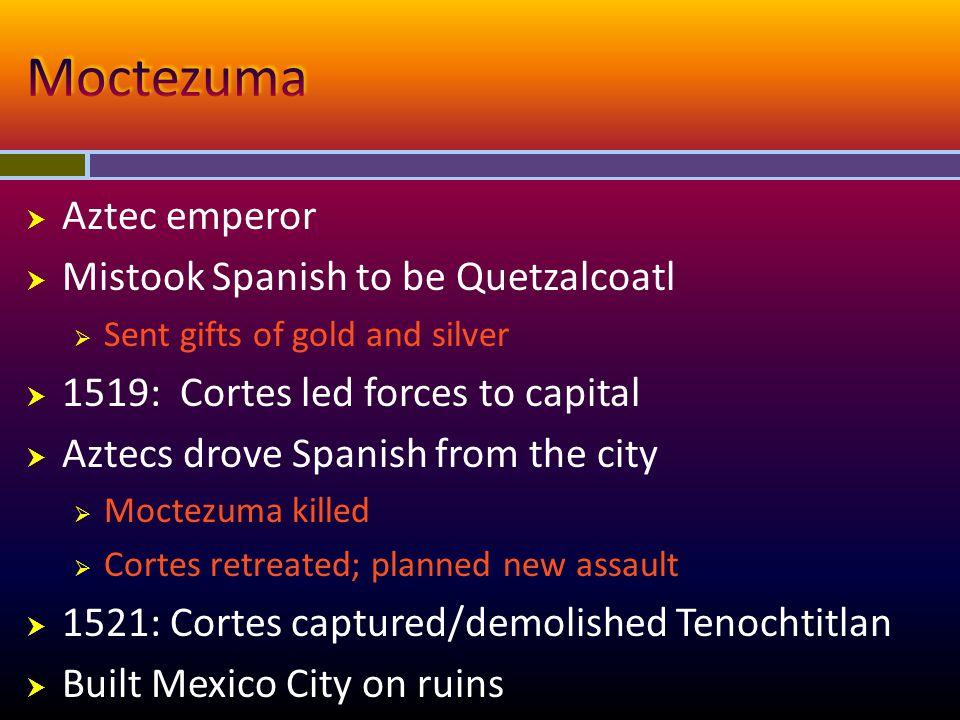 Moctezuma Aztec emperor Mistook Spanish to be Quetzalcoatl