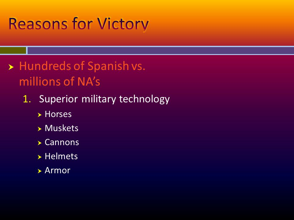 Reasons for Victory Hundreds of Spanish vs. millions of NA's