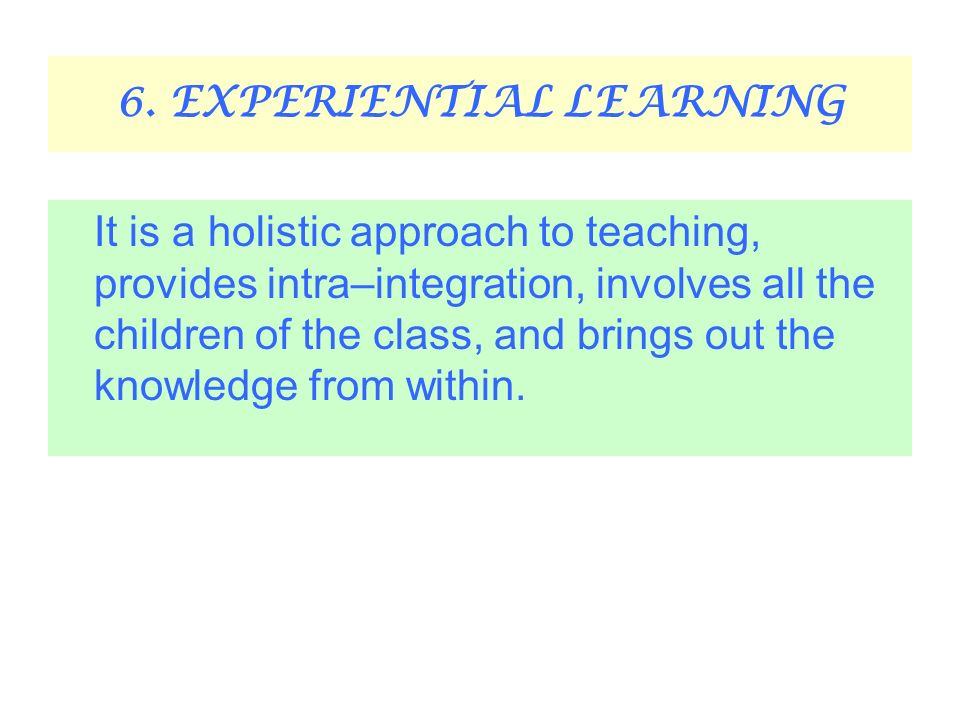6. EXPERIENTIAL LEARNING