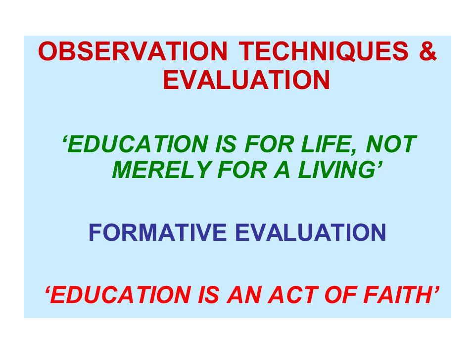 OBSERVATION TECHNIQUES & EVALUATION