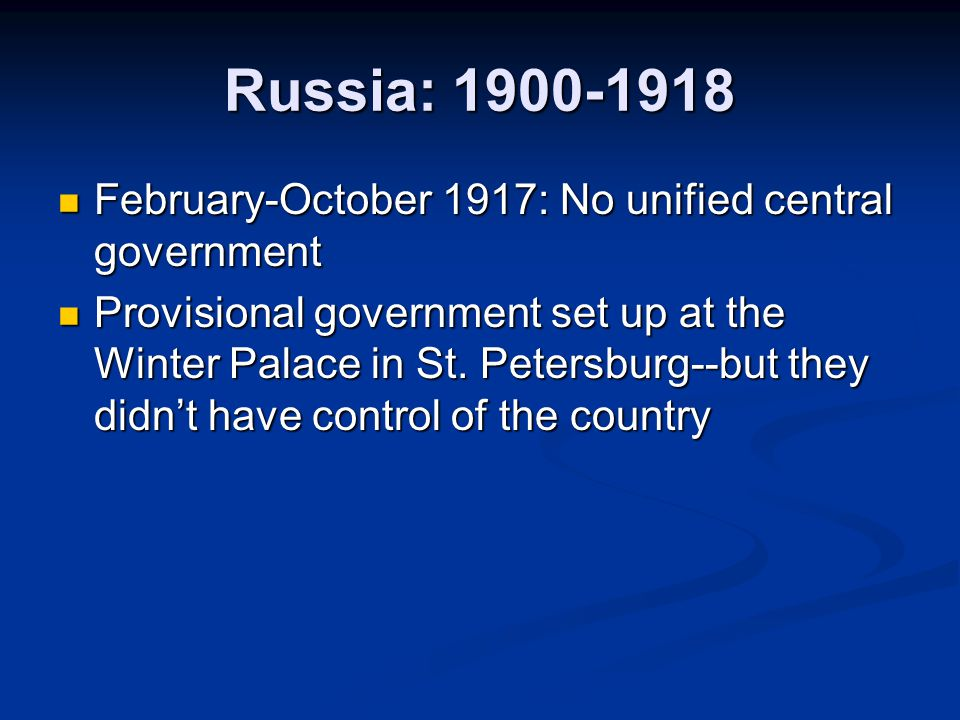 Russia: 1900-1918 February-October 1917: No unified central government