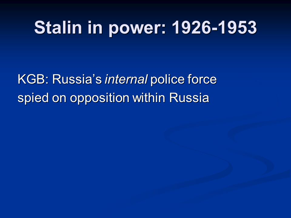 Stalin in power: 1926-1953 KGB: Russia's internal police force