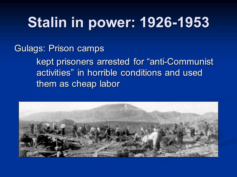 Stalin in power: 1926-1953 Gulags: Prison camps