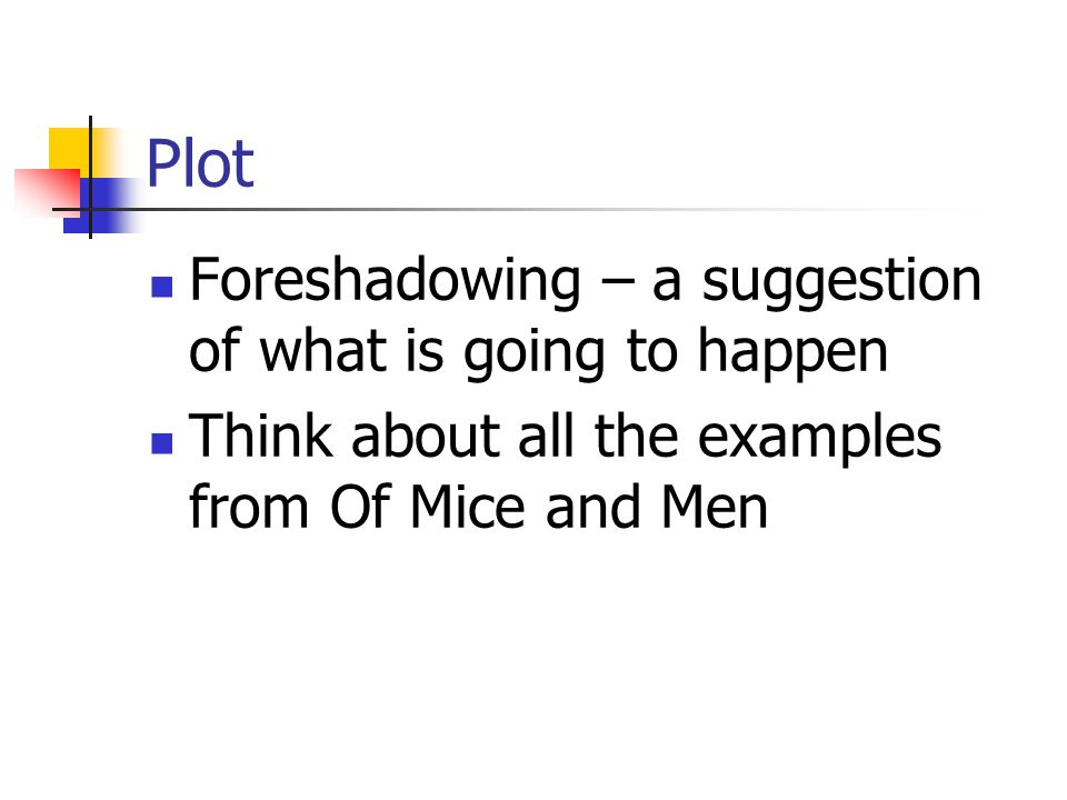 Plot Foreshadowing – a suggestion of what is going to happen