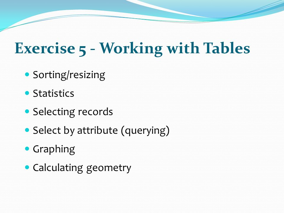 Exercise 5 - Working with Tables