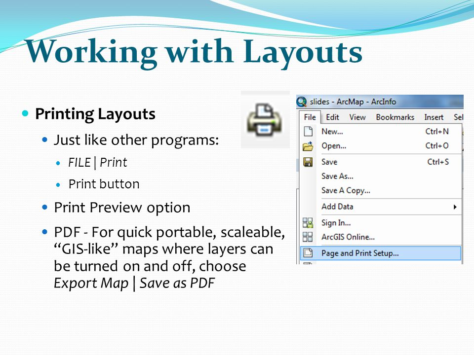 Working with Layouts Printing Layouts Just like other programs: