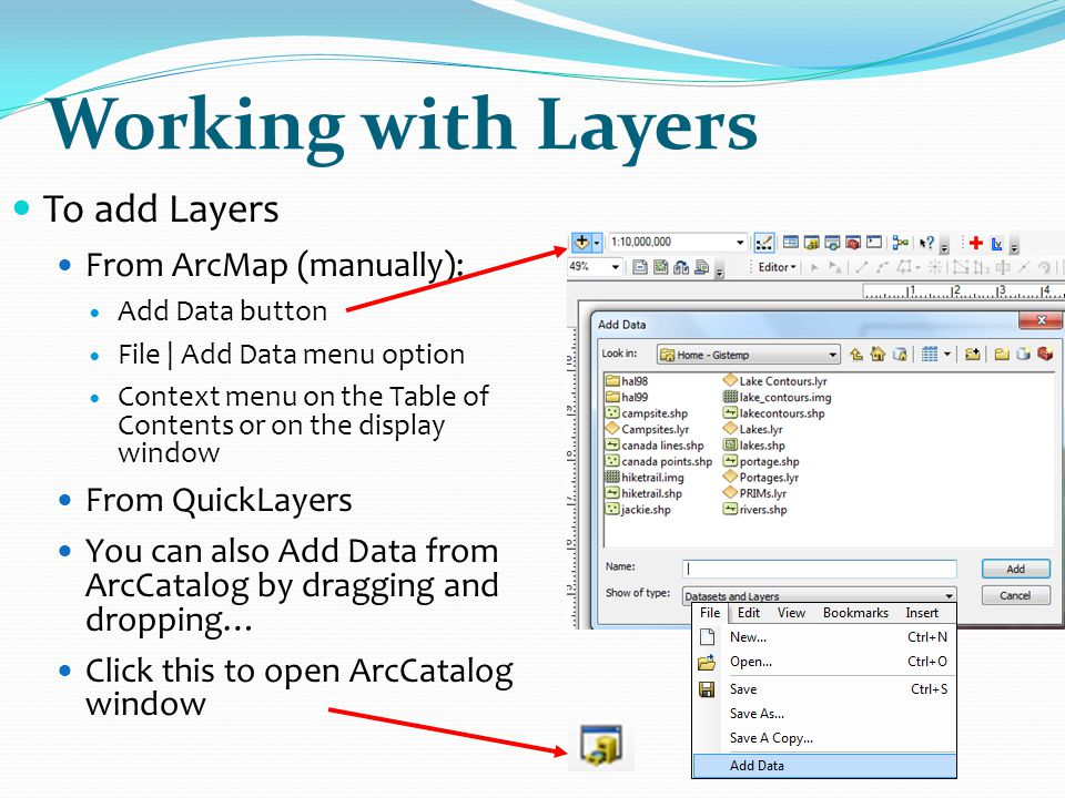 Working with Layers To add Layers From ArcMap (manually):