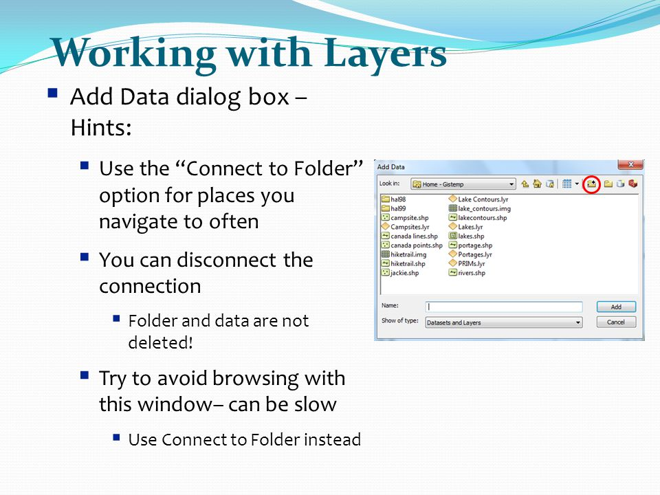 Working with Layers Add Data dialog box – Hints: